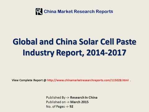 Global & China Solar Cell Paste Market Research Report 2015-2017