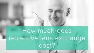 How Much Does Refractive Lens Exchange Cost