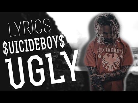 $UICIDEBOY$ - Ugly (Lyrics)