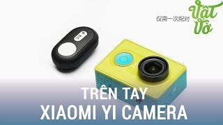 Vật Vờ  Mở hộp & trên tay camera hành trình XiaoMi Yi: đẹp, chất lượn ngon