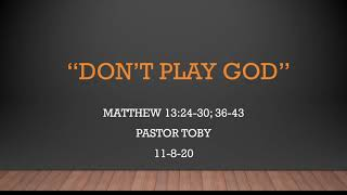 Don't Play God | 11/8/20