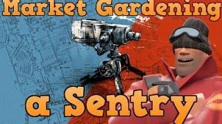 TF2: Market Gardening a Sentry