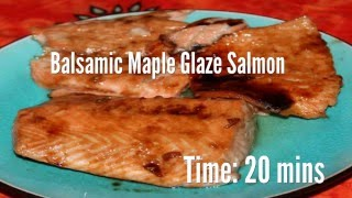 Balsamic Maple Glaze Salmon Recipe