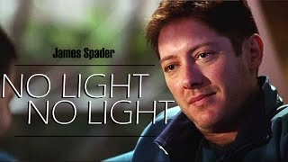 No Light No Light | James Spader tribute
