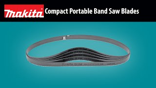MAKITA Compact Band Saw Blades Thumbnail