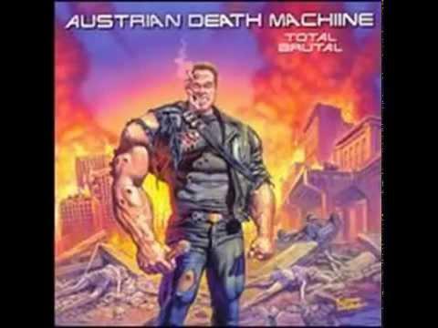 Austrian Death Machine - Total Brutal [Full Album]