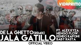 De La Ghetto ft. Alex Kyza, Nengo Flow, Kendo Kaponi, Baby Rasta - Jala Gatillo (Remix)