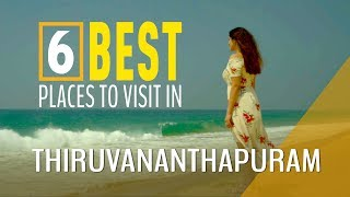 6 BEST places to visit in Thiruvananthapuram | Kovalam, Ponmudi, Poovar