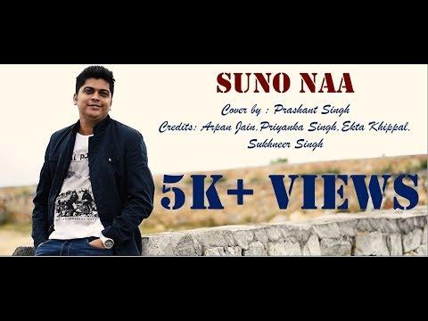 Suno Naa(Dil Ne Tumko Chun Liya Hai)|Cover|Prashant Singh ft. Arpan Jain|Shaan|Jhankaar Beats