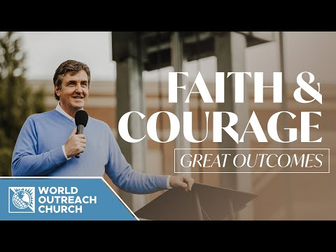 Faith and Courage [Great Outcomes]
