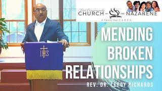 Mending Broken Relationships - Rev. Dr. Leroy Richards