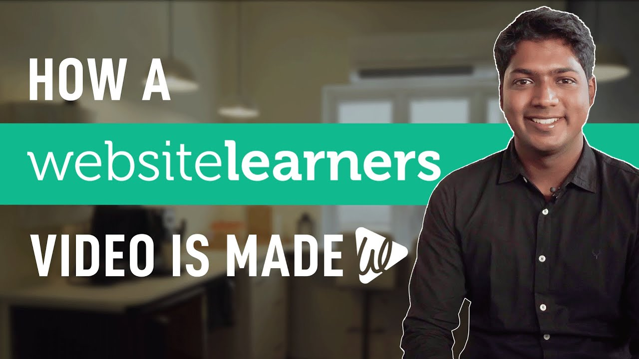 How we Make Our Videos at Website Learners