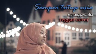 [3.10 MB] SAMPAI TUTUP USIA REGGAE COVER BY JOVITA AUREL