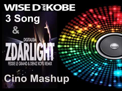 Wise D, Kobe & Digitalism - Zdarlight 3 Song (Cino Mashup Fedde Le Grand & Deniz Koyu Remix)