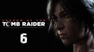 Shadow of the Tomb Raider - Прохождение игры на русском - Встреча с Иона [#6] | PC