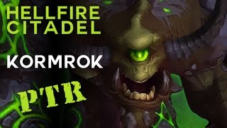 Kormrok - Heroic Hellfire Citadel - Warlords of Draenor PTR Raid Test