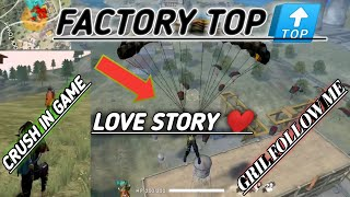 FACTORY TOP 🔝 LOVE STORY ❤️! {GARENA FREE FIRE} 🔥