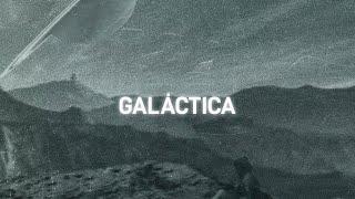 Galáctica (Letra) - Camilo Séptimo