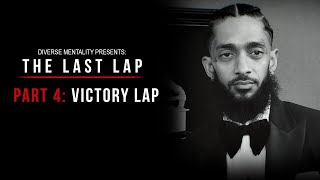 Nipsey Hussle: The Last Lap (Documentary) | Part 4: Victory Lap