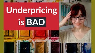 how to price artwork - Why underpricing is bad!