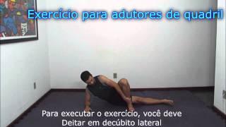 Exercícios e Fisioterapia - reforço de Adutores e abdutores do Quadril