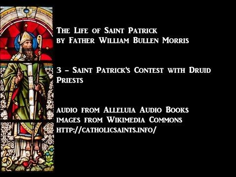 The Life of Saint Patrick, part 3 - Saint Patrick