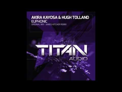 Akira Kayosa & Hugh Tolland - Euphonic (James Kitcher Remix)