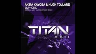 Akira Kayosa & Hugh Tolland - Euphonic (James Kitcher Remix)