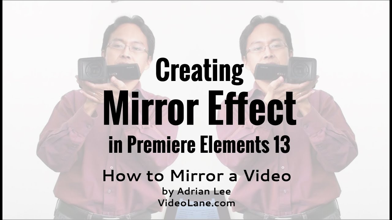 Creating a Mirror Effect in Adobe Premiere Elements 13 - YouTube