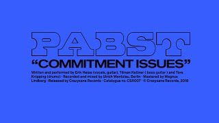 PABST  - Commitment Issues (official video)