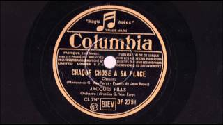 Jacques Pills - Chaque chose à sa place - 1940