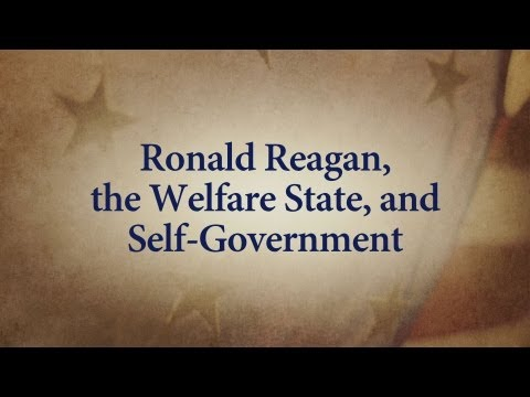 Ronald Reagan, the Welfare State, and Self-Government