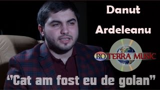 Danut Ardeleanu - Cat am fost eu de golan (Official video)