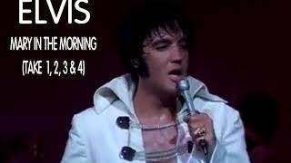 Elvis Presley - Mary In The Morning (Take 1, 2, 3, & 4)
