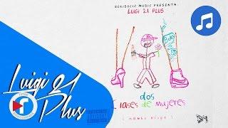 01. Dos Clases De Mujeres Luigi 21 Plus  Back To Basics Audio