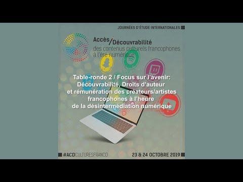 Table-ronde 2: Découvrabilité, Droits d'auteur et rémunération des créateurs/artistes francophones