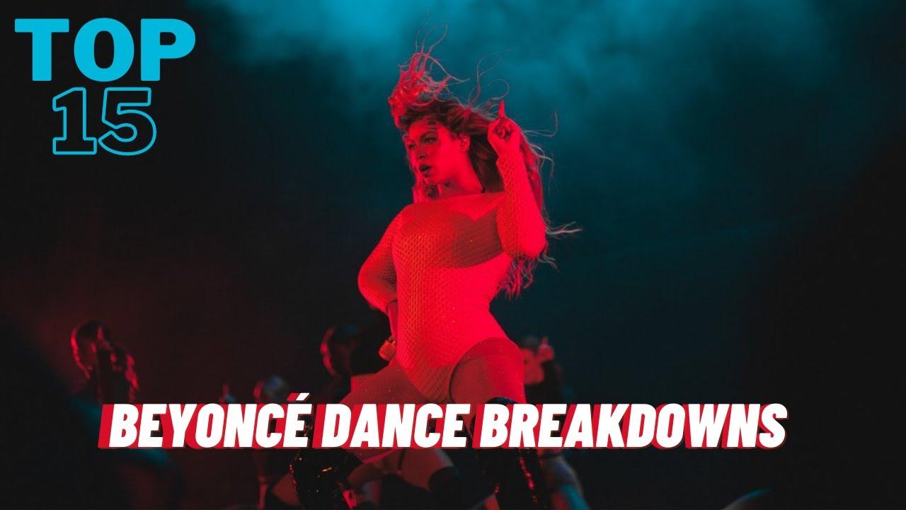 My Top 15 Favorite Beyoncé Dance Breakdowns