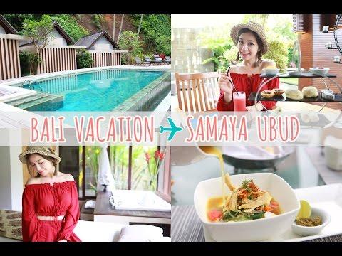 Bali Vacation︱SAMAYA UBUD ♥