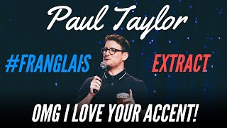 THE ENGLISH ACCENT IS SEXY - #FRANGLAIS - PAUL TAYLOR