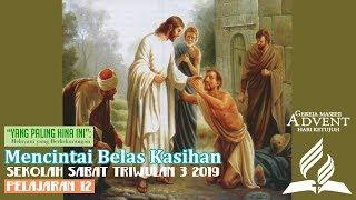 Sekolah Sabat Dewasa Triwulan 3 2019 Pelajaran 12 Mencintai Belas Kasihan (ASI)