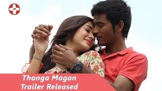 Thanga Magan Trailer released   Dhanush   Samantha   Amy Jackson   Tamil Movie