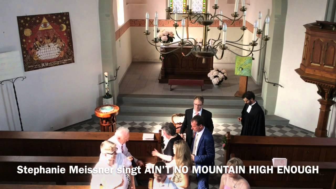 Ain T No Mountain High Enough Zur Hochzeit Stephanie Meissner Youtube