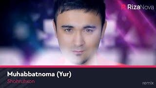 Shohruhxon - Muhabbatnoma (Yur) | Шохруххон - Мухаббатнома (Юр) (remix)