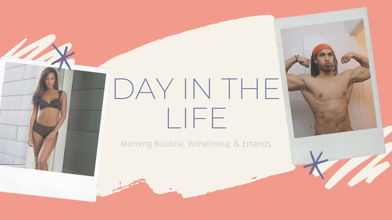 DAY IN THE LIFE - Morning Routine, Wilhelmina Models, & Errands