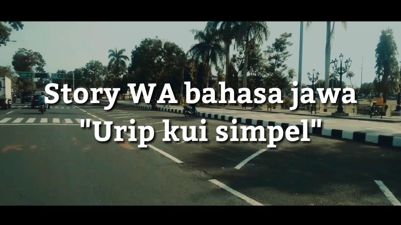 Story Wa Bijak Bahasa Jawa Urip Kui Simpel