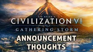 Civilization 6 Gathering Storm - Second Expansion! [Some Thoughts]