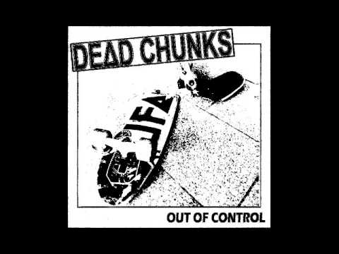 DEAD CHUNKS - OUT OF CONTROL [2016]