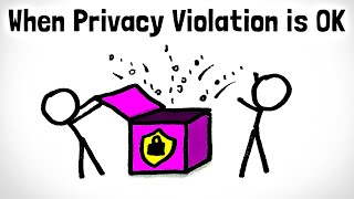 When It's OK to Violate Privacy