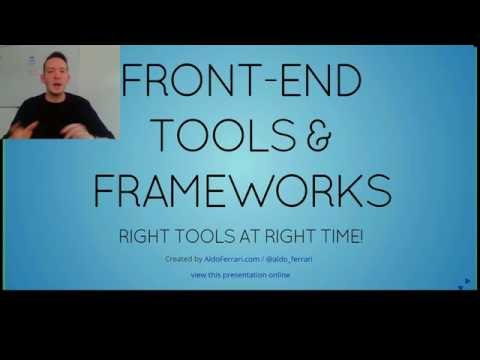 Front-end tools & frameworks, Right tools at right time!