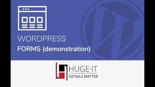 WordPress Forms Full Video Tutorial from Huge-IT Free version
